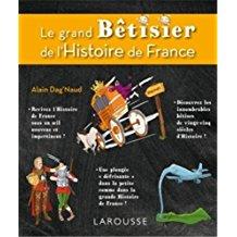 Couverture du livre : Le Grand Bêtisier de l'Histoire de France.