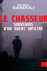 couverture du livre Le chasseur souvenirs d'un agent infiltré