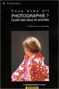 couverture du livre : Vous avez dit photographie ?