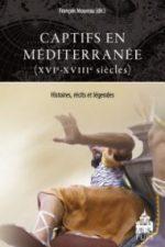 couverture de Captifs en Méditerrannée : XVIe-XVIIIe siècles