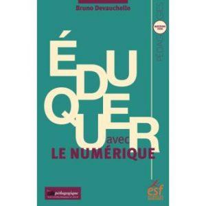 couverture du livre Eduquer avec le numérique