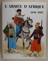 couverture du livre L'armée d'Afrique.1830-1962.