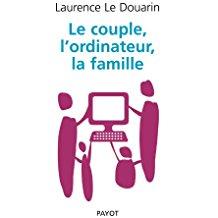 couverture du livre Le couple, l'ordinateur, la famille