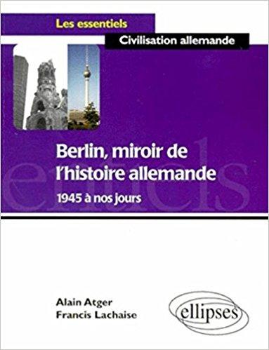 couverture du livre Berlin :miroir de l'histoire allemande