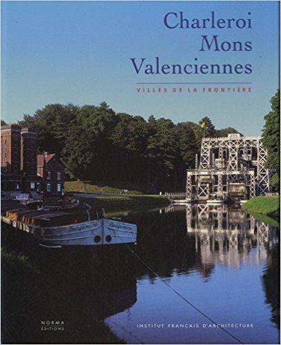 couverture du livre Charleroi, Mons, Valenciennes : Villes de la frontière